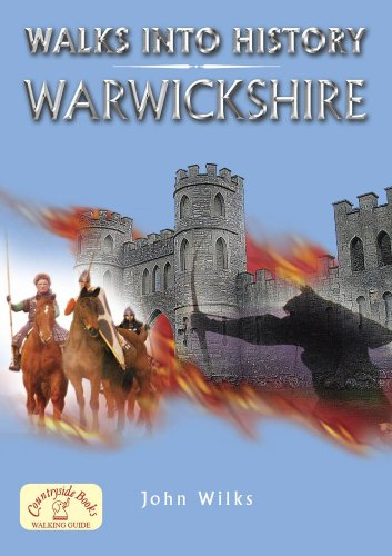 Walks into History: Warwickshire By John Wilks