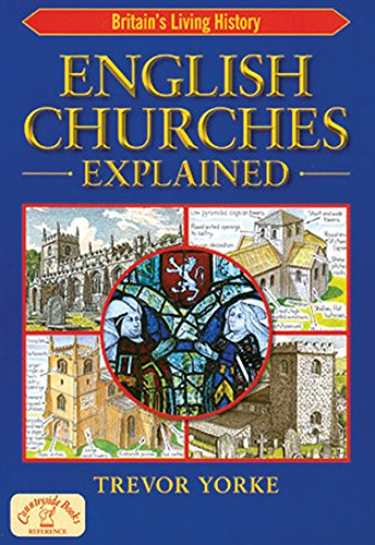 English Churches Explained By Trevor Yorke