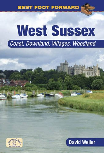 Best Foot Forward: West Sussex By David Weller