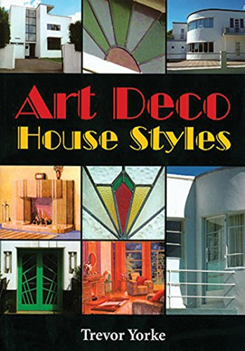 Art Deco House Styles (Britain's Living History) By Trevor Yorke