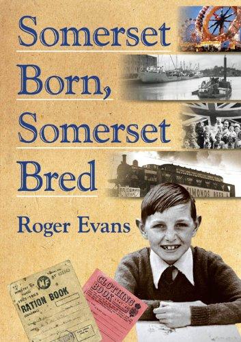 Somerset Born, Somerset Bred by Roger Evans