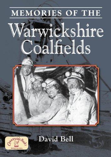 Memories of the Warwickshire Coalfields By David Bell