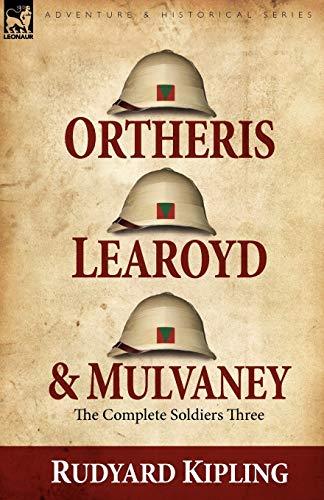 Ortheris, Learoyd & Mulvaney By Rudyard Kipling