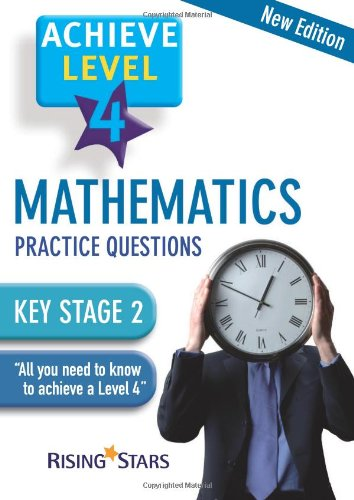 Achieve Level 4 Mathematics Practice Questions By various