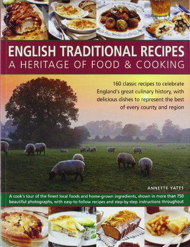 English Traditional Recipes a Heritage By Annette