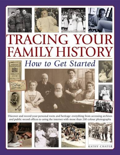 Tracing Your Family History How to Get Started By Chater Kathy