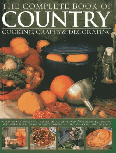 The Complete Book of Country Cooking, Crafts & Decorating By Emma Summer