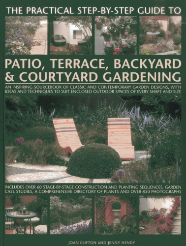 Practical Step-by-step Guide to Patio, Terrace, Backyard & Courtyard Gardening By Joan Clifton