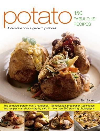 Potato: 150 Fabulous Recipes By Barker Alex