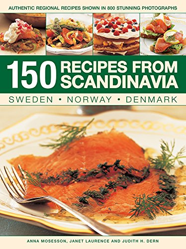 150 Recipes from Scandinavia By Mosesson Anna