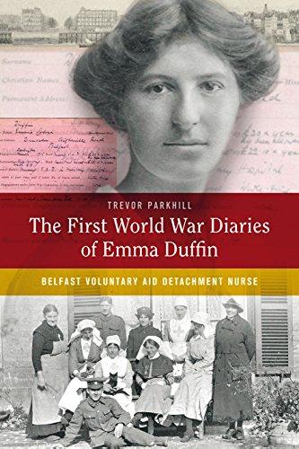 The First World War Diaries of Emma Duffin, Belfast Voluntary Aid Detachment Nurse von Trevor Parkhill