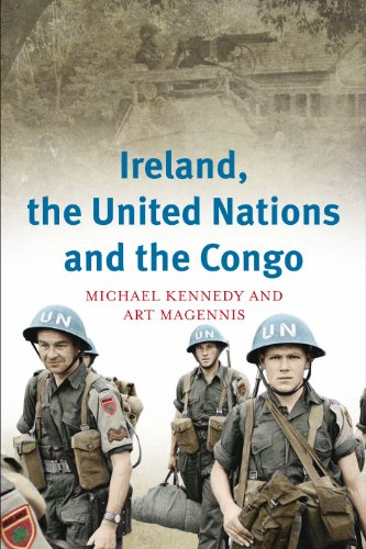 Ireland, the United Nations and the Congo By Michael Kennedy