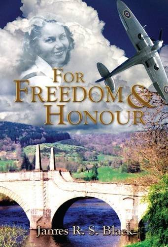 For Freedom and Honour By James R.S. Black