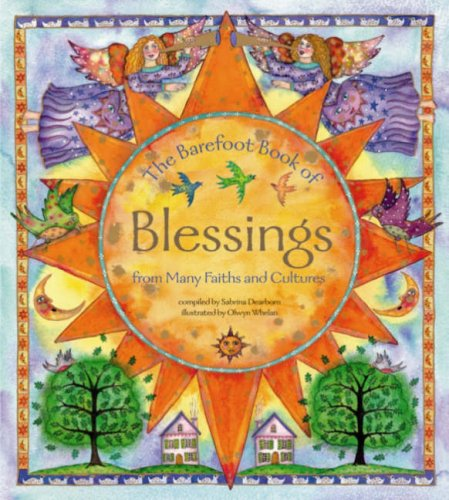 The Barefoot Book of Blessings: From Many Faiths and Cultures By Sabrina Dearborn