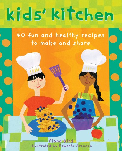 Kid's Kitchen: 40 Fun and Healthy Recipes to Make and Share By Fiona Bird