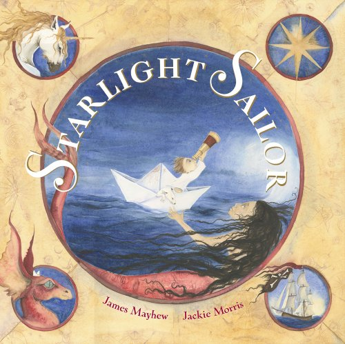 Starlight Sailor By James Mayhew