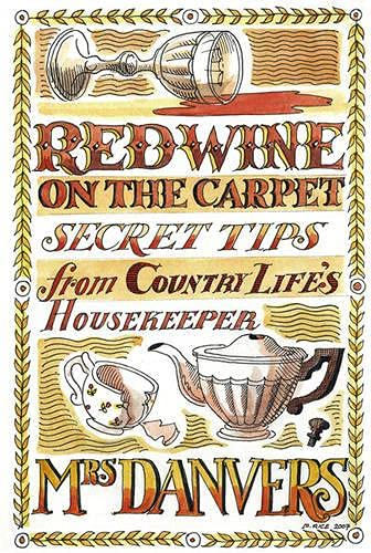 Red Wine on the Carpet: Secret Tips from Country Life's Housekeeper By Mrs Danvers