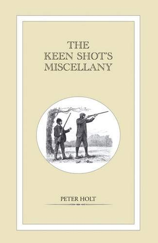 The Keen Shot's Miscellany by Peter Holt
