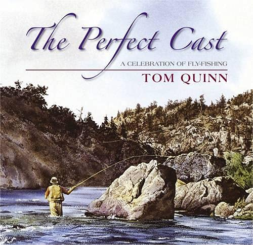The Perfect Cast By Tom Quinn