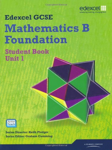 Edexcel GCSE Mathematics B Foundation, Student Book, Unit 1 Edited by Keith Pledger