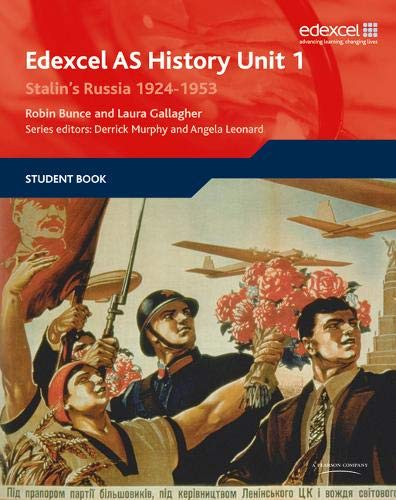 Edexcel GCE History AS Unit 1 D4 Stalin's Russia, 1924-53 by Robin Bunce