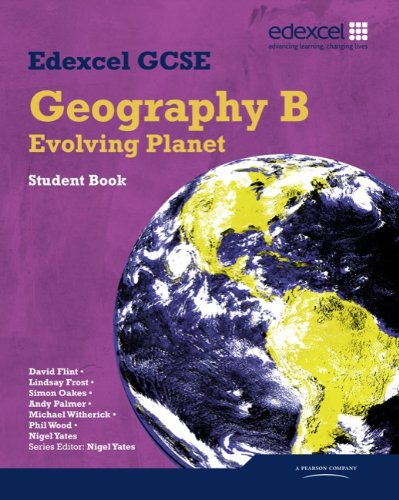 Edexcel GCSE Geography Specification B Student Book By Nigel Yates