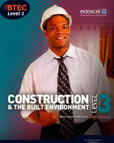 BTEC Level 3 National Construction and the Built Environment Student Book By Simon Topliss