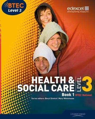 BTEC Level 3 National Health and Social Care: Student Book 1 By Edited by Beryl Stretch