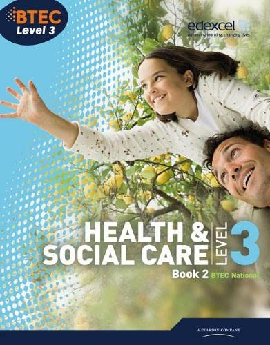 BTEC Level 3 National Health and Social Care: Student Book 2 (Level 3 BTEC National Health and Social Care) By Marilyn Billingham