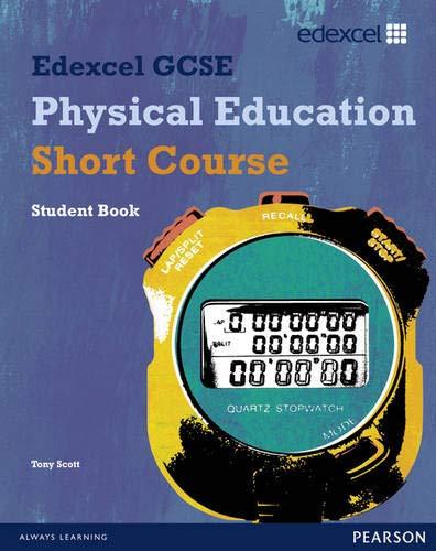 Edexcel GCSE Physical Education Short Course Student Book by Tony Scott