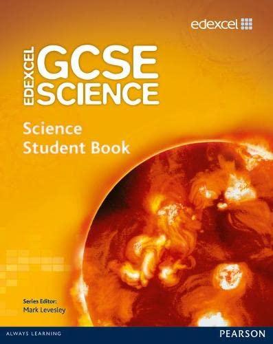 Edexcel GCSE Science: GCSE Science Student Book by Mark Levesley