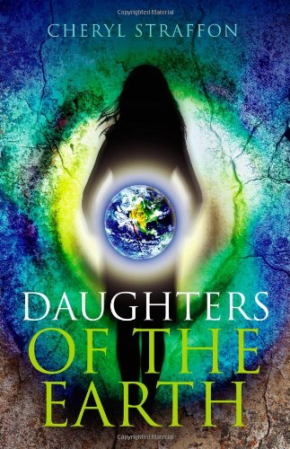 Daughters of the Earth: Goddess Spirituality for the 21st Century by Cheryl Straffon