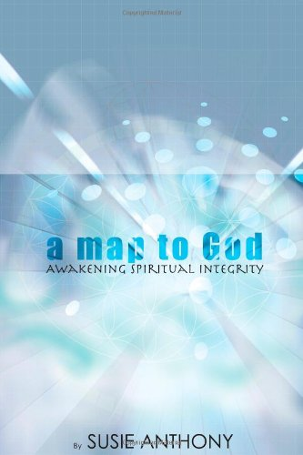 A Map to God By Susie Anthony