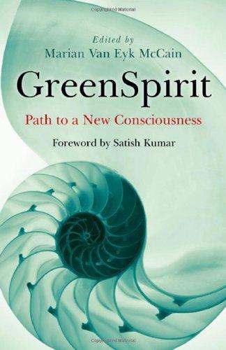 GreenSpirit:Path to a New Consciousness Edited by Marian van Eyk McCain