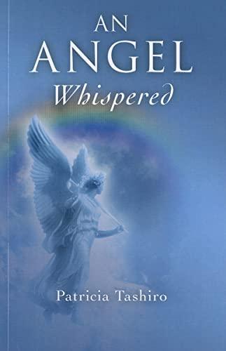 An Angel Whispered By Patricia Tashiro