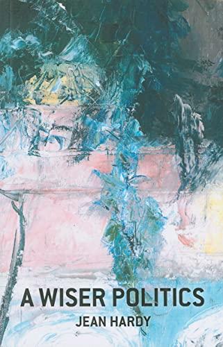 A Wiser Politics By Jean Hardy