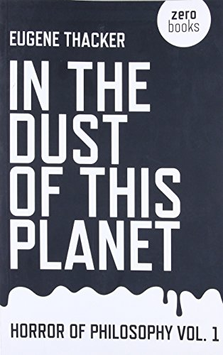 In the Dust of This Planet by Eugene Thacker