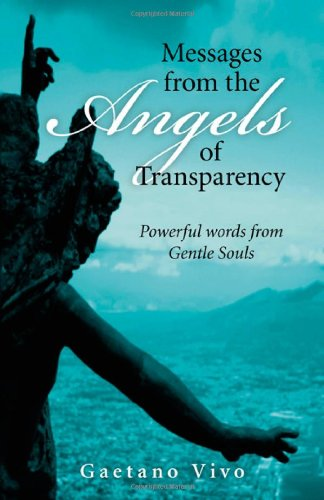 Messages from the Angels of Transparency By Gaetano Vivo