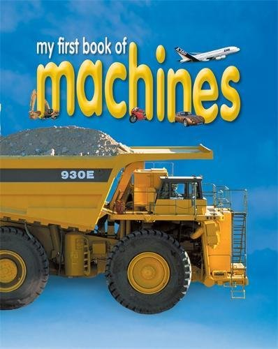 My First Book of Machines By Caroline Bingham