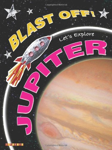 Blast Off!: Let's Explore Jupiter By David Orme