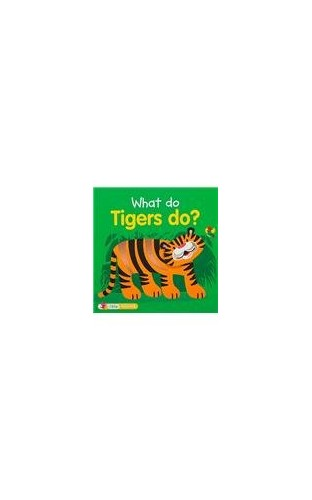 What Do Tigers Do? (What Do Animals Do?) by Unknown Author
