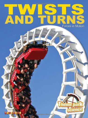 Theme Park Science: Twists & Turns By Nathan Lepora