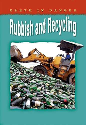 Earth In Danger: Rubbish and Recycling By Helen Orme