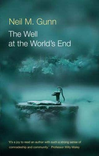 The Well at the World's End By Neil Gunn