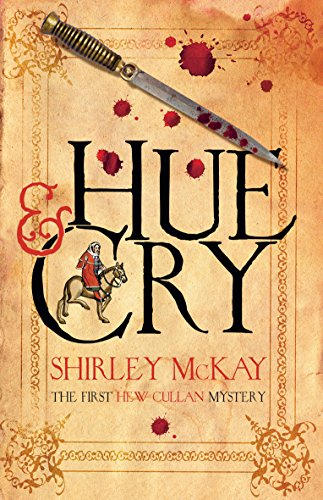 Hue and Cry: A Hew Cullen Mystery by Shirley McKay