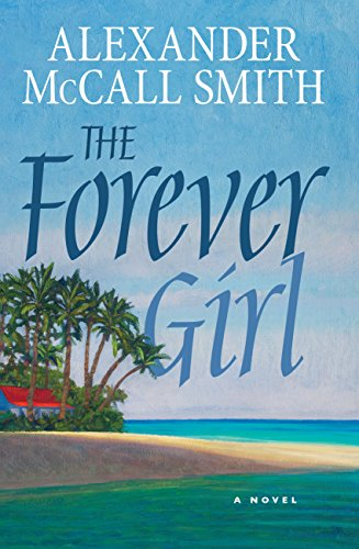 The Forever Girl: A Novel by Alexander McCall Smith