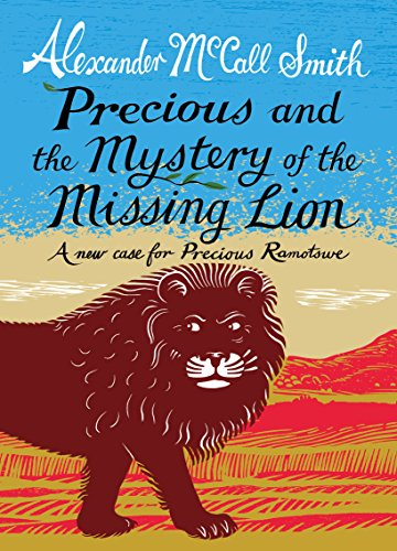 Precious and the Case of the Missing Lion By Alexander McCall Smith