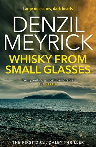 Whisky from Small Glasses By Denzil Meyrick