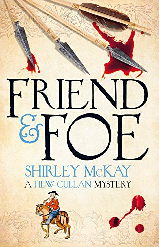 Friend & Foe: A Hew Cullan Mystery by Shirley McKay