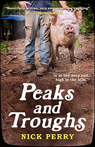Peaks and Troughs: In at the Deep End, High in the Hills by Nick Perry